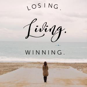 losinglivingwinning